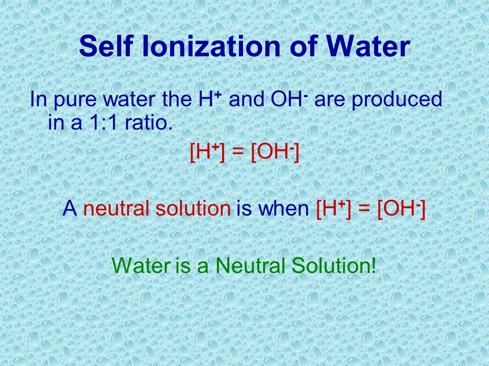 Self Ionization of Water Water molecules collide with one another to cause the self-ionization reaction represented by this equation: 2H 2 O H 3 O + +