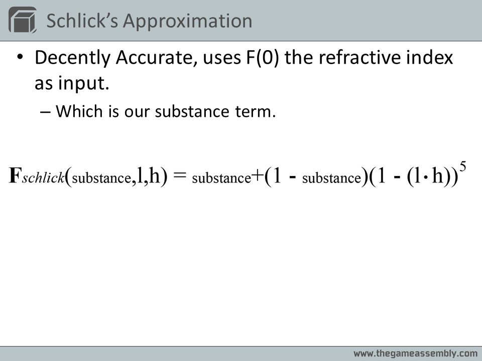 Schlicks Approximation Decently Accurate, uses F(0) the refractive index as input. – Which is our substance term.