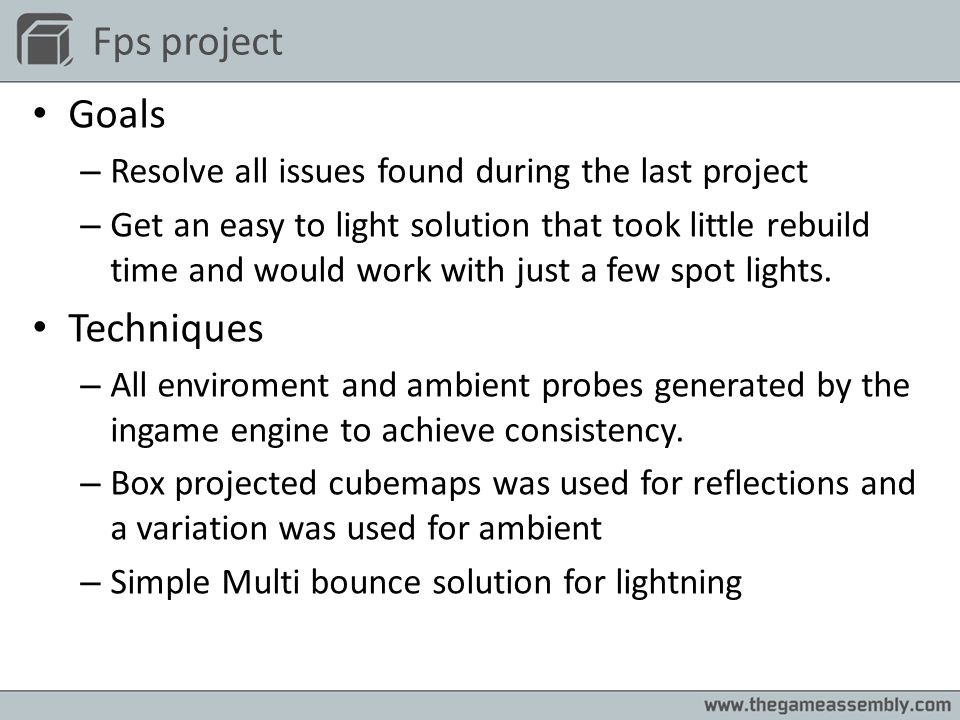 Fps project Goals – Resolve all issues found during the last project – Get an easy to light solution that took little rebuild time and would work with