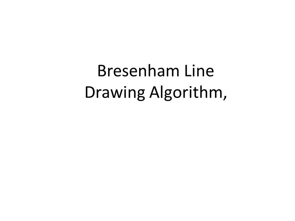 Bresenham Line Drawing Algorithm,