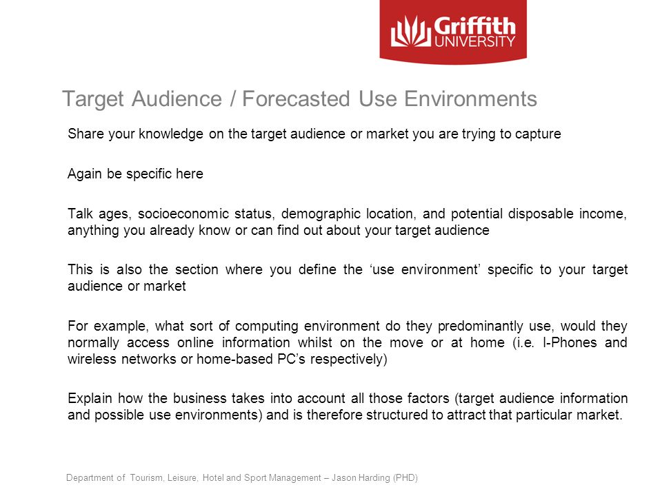 Target Audience / Forecasted Use Environments Share your knowledge on the target audience or market you are trying to capture Again be specific here T