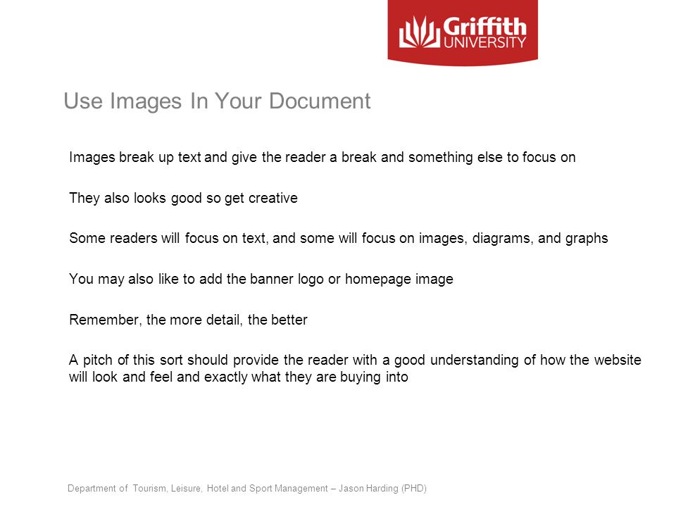 Use Images In Your Document Images break up text and give the reader a break and something else to focus on They also looks good so get creative Some
