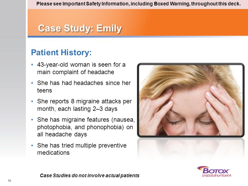 Case Study: Emily Patient History: 43-year-old woman is seen for a main complaint of headache She has had headaches since her teens She reports 8 migr