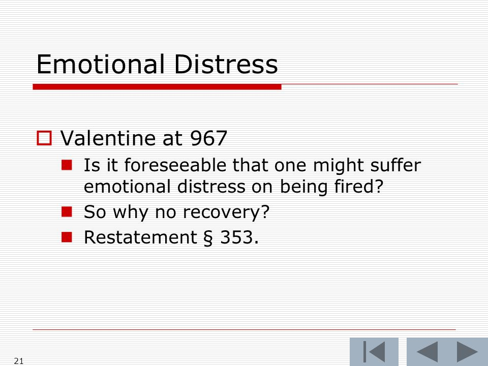 Emotional Distress Valentine at 967 Is it foreseeable that one might suffer emotional distress on being fired.