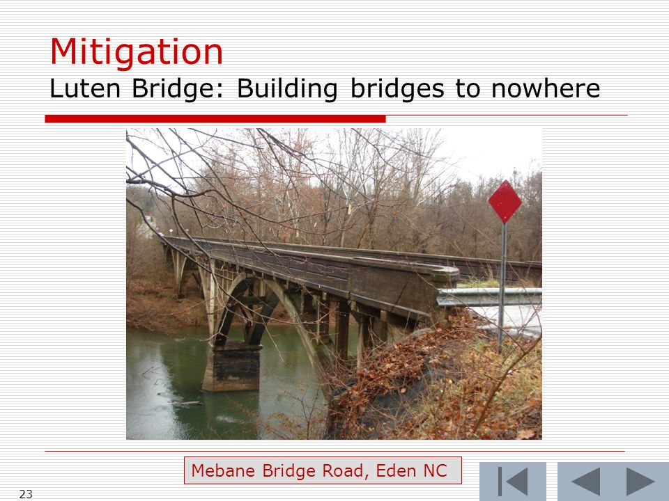 Mitigation Luten Bridge: Building bridges to nowhere 23 Mebane Bridge Road, Eden NC