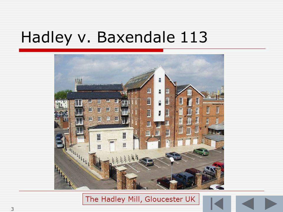 Hadley v. Baxendale 113 3 The Hadley Mill, Gloucester UK