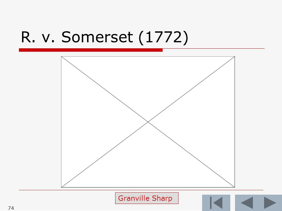 R. v. Somerset (1772) 74 Granville Sharp