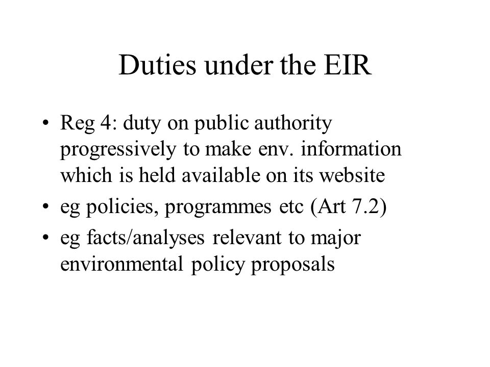 Duties under the EIR Reg 4: duty on public authority progressively to make env.