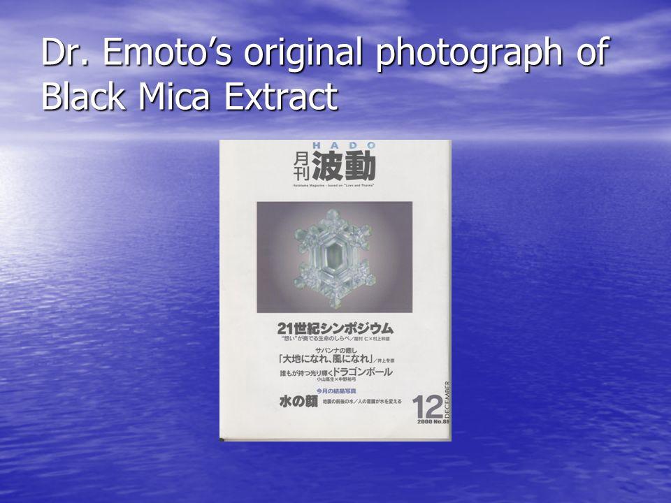 Dr. Emotos original photograph of Black Mica Extract