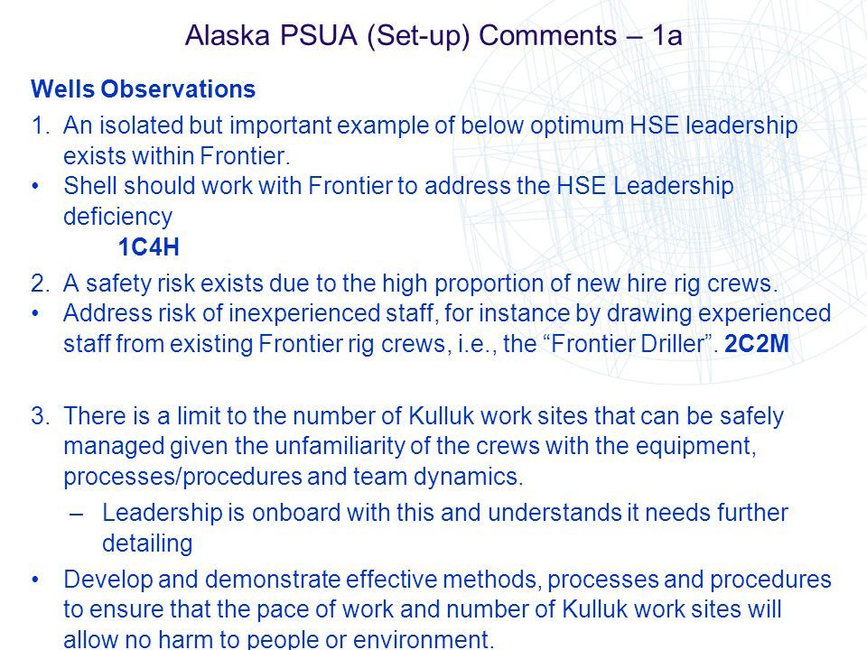 Alaska PSUA (Set-up) Comments – 1a Wells Observations 1.An isolated but important example of below optimum HSE leadership exists within Frontier. Shel