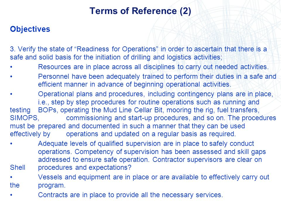 Terms of Reference (2) Objectives 3. Verify the state of Readiness for Operations in order to ascertain that there is a safe and solid basis for the i