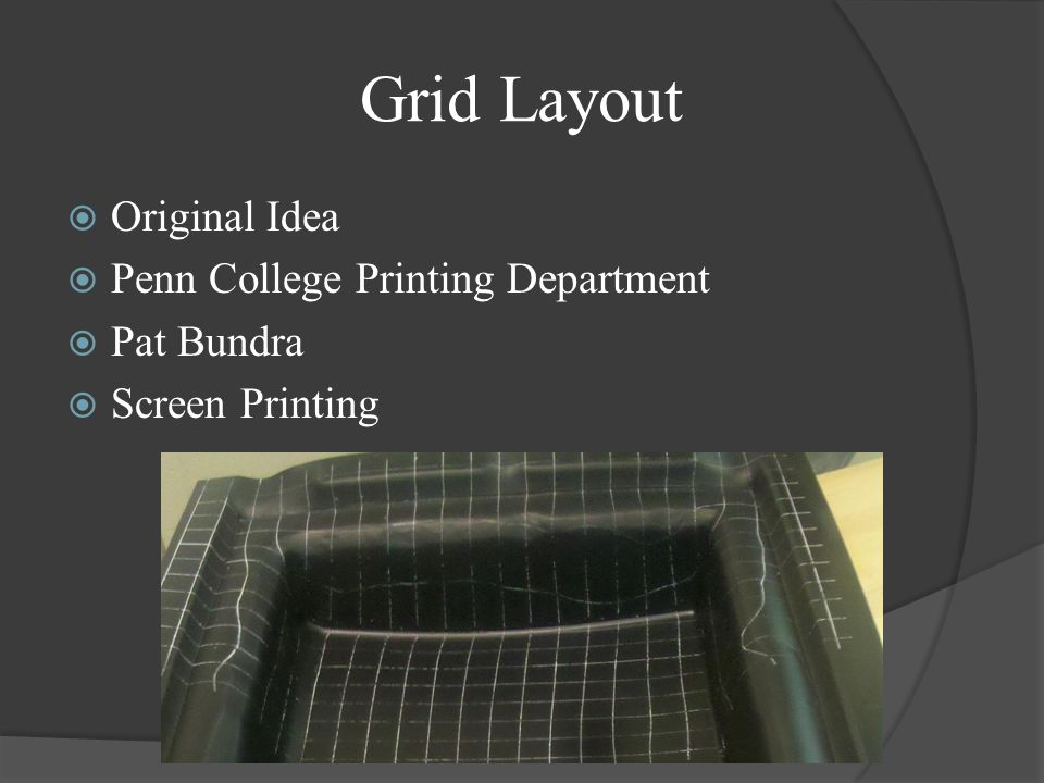 Grid Layout Original Idea Penn College Printing Department Pat Bundra Screen Printing