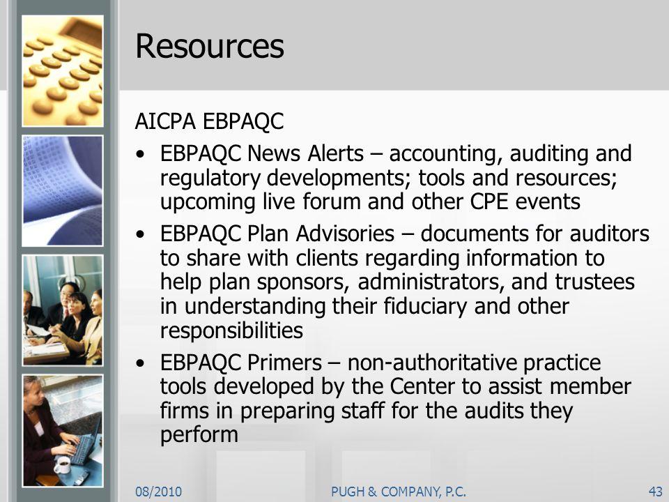 08/2010PUGH & COMPANY, P.C.43 Resources AICPA EBPAQC EBPAQC News Alerts – accounting, auditing and regulatory developments; tools and resources; upcom