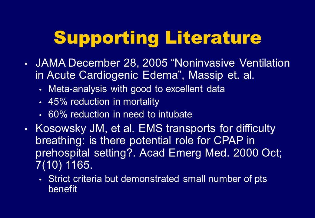 Supporting Literature JAMA December 28, 2005 Noninvasive Ventilation in Acute Cardiogenic Edema, Massip et. al. Meta-analysis with good to excellent d