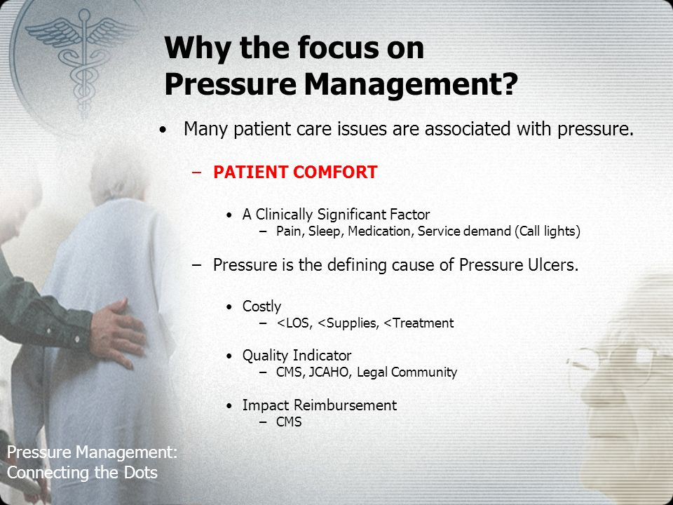Pressure Management: Connecting the Dots Why the focus on Pressure Management.