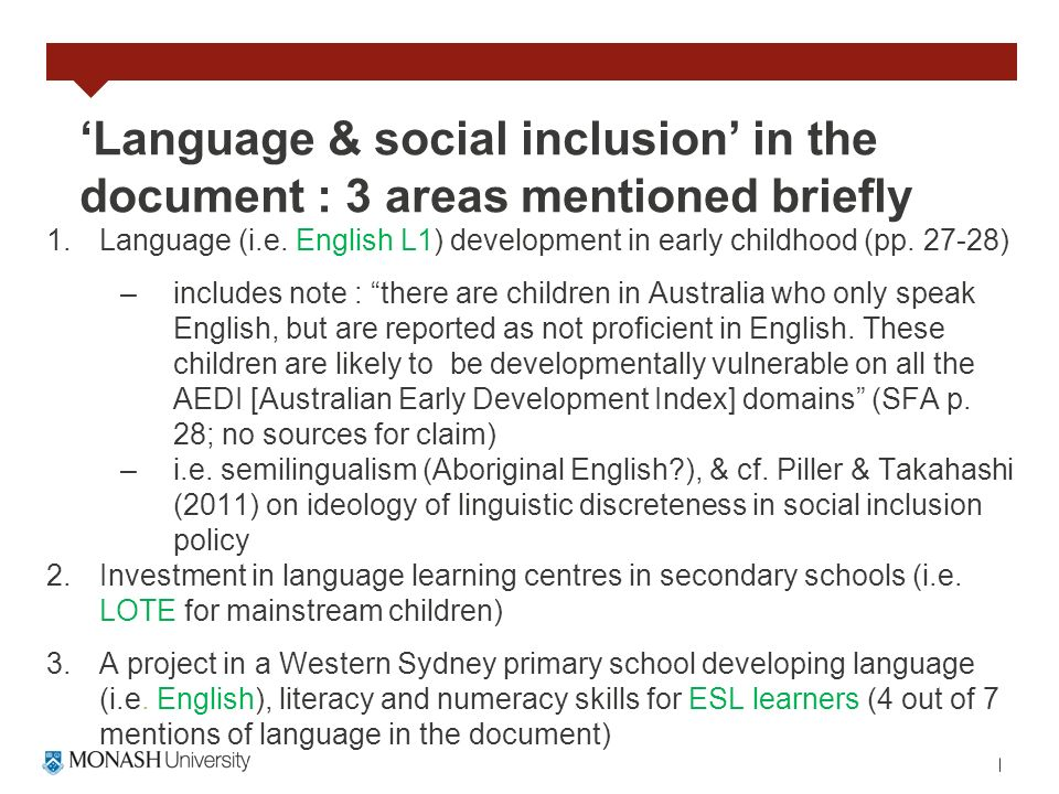 Language & social inclusion in the document : 3 areas mentioned briefly 1.Language (i.e. English L1) development in early childhood (pp. 27-28) –inclu