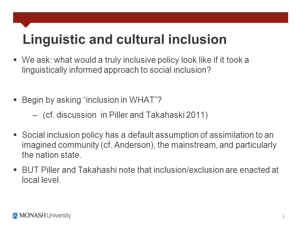 Linguistic and cultural inclusion We ask: what would a truly inclusive policy look like if it took a linguistically informed approach to social inclus