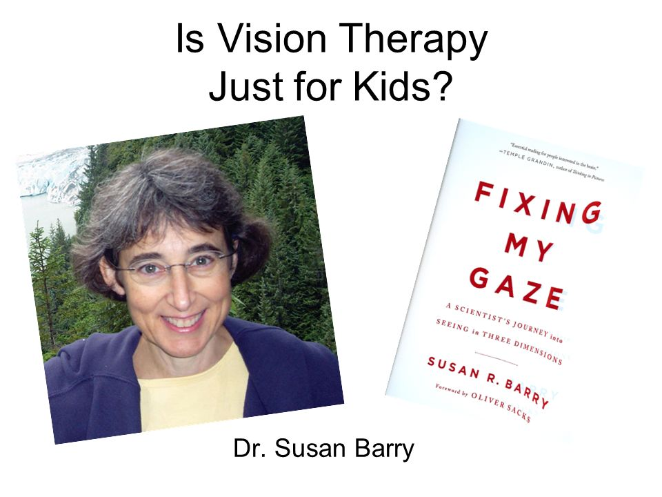 Is Vision Therapy Just for Kids? Dr. Susan Barry