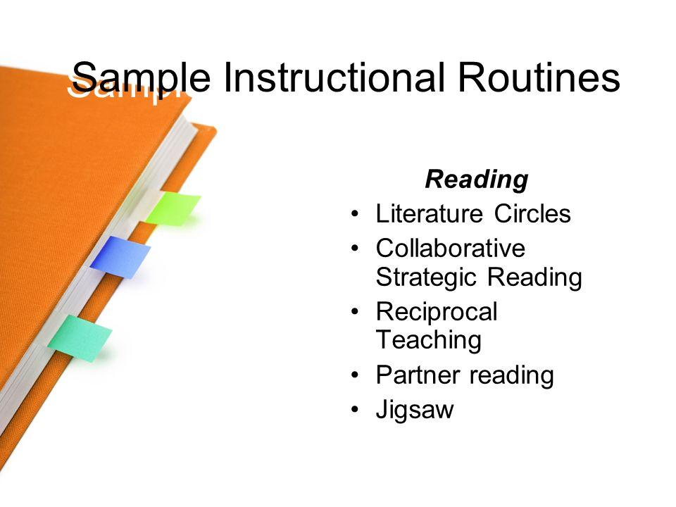 Reading Literature Circles Collaborative Strategic Reading Reciprocal Teaching Partner reading Jigsaw Sample Instructional Routines