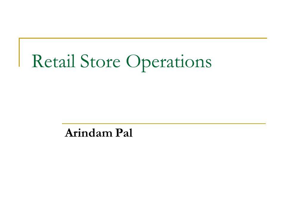 Retail Store Operations Arindam Pal