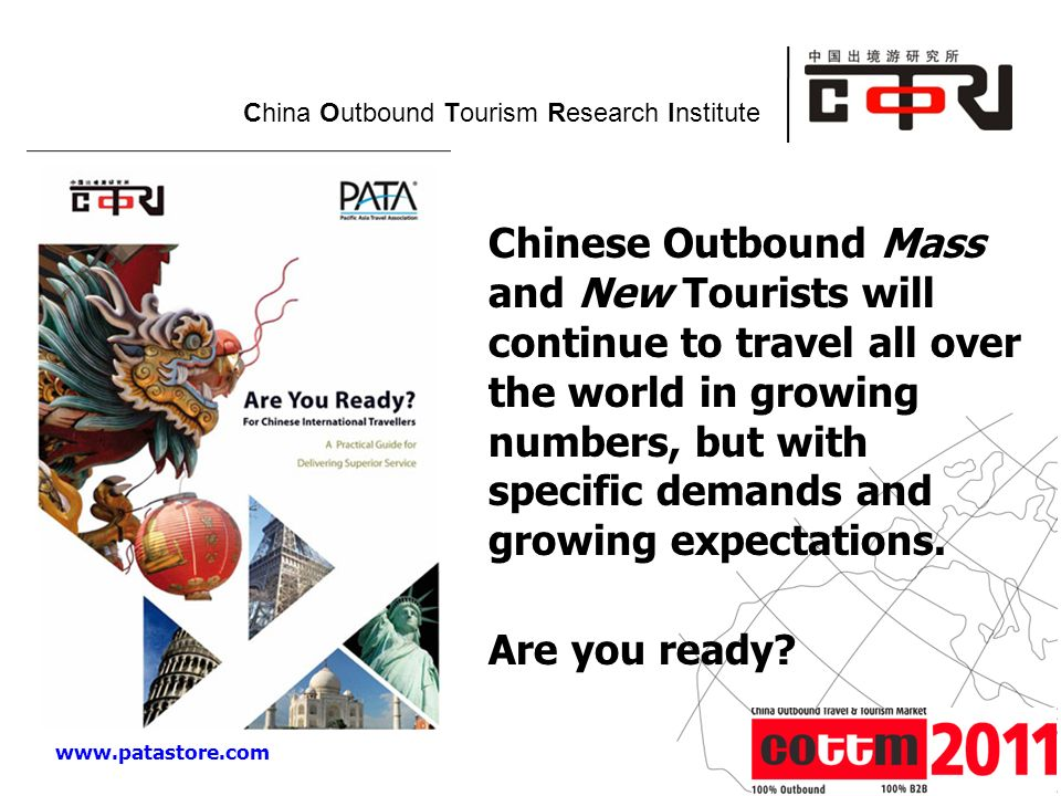 Powered by China Outbound Tourism Research Institute Chinese Outbound Mass and New Tourists will continue to travel all over the world in growing numbers, but with specific demands and growing expectations.