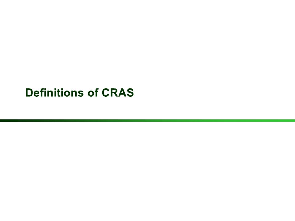Definitions of CRAS