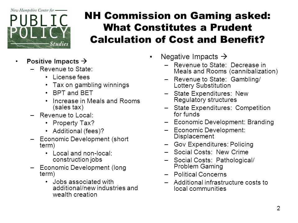 2 NH Commission on Gaming asked: What Constitutes a Prudent Calculation of Cost and Benefit.