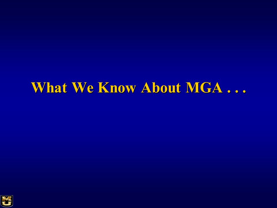 What We Know About MGA...