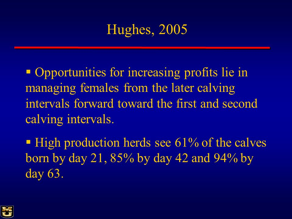 Opportunities for increasing profits lie in managing females from the later calving intervals forward toward the first and second calving intervals. H