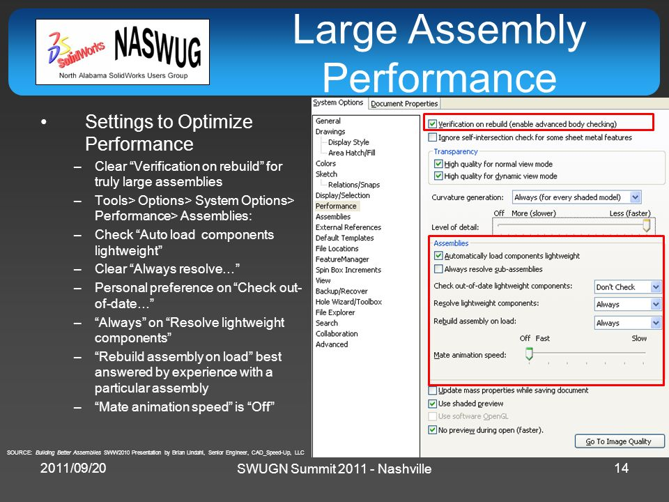 SWUGN Summit 2011 - Nashville Large Assembly Performance Settings to Optimize Performance –Clear Verification on rebuild for truly large assemblies –T
