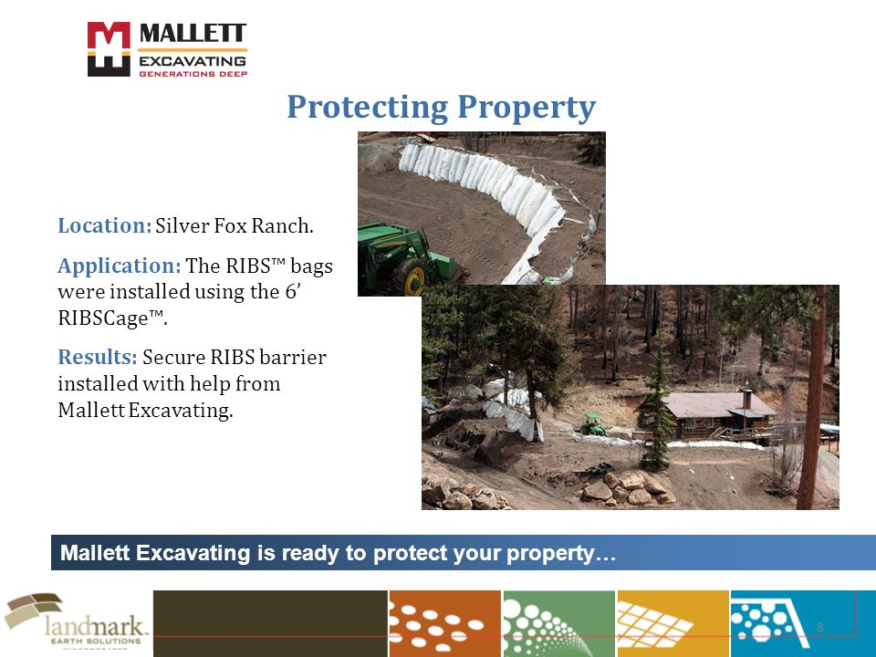 8 Protecting Property Mallett Excavating is ready to protect your property… Location: Silver Fox Ranch.