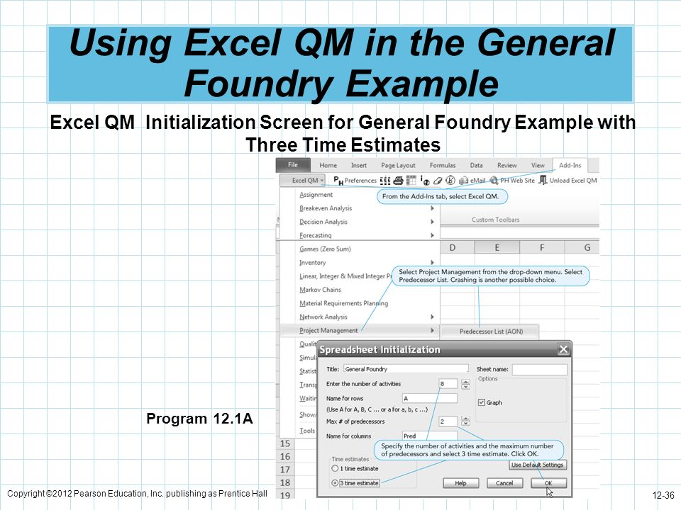 Copyright ©2012 Pearson Education, Inc. publishing as Prentice Hall 12-36 Using Excel QM in the General Foundry Example Program 12.1A Excel QM Initial
