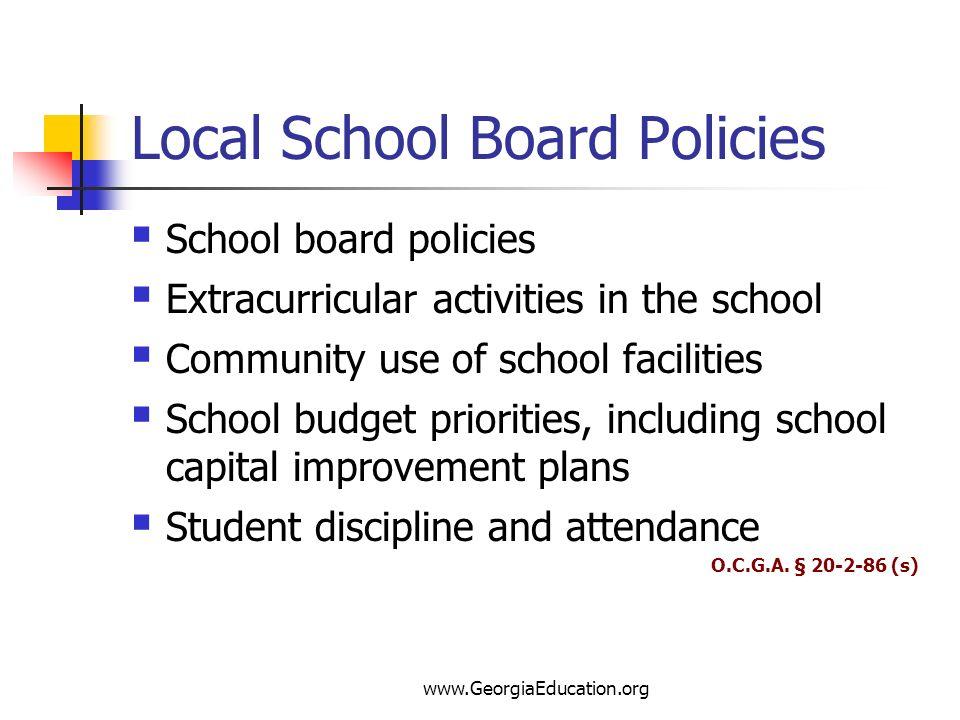 www.GeorgiaEducation.org Local School Board Policies School board policies Extracurricular activities in the school Community use of school facilities