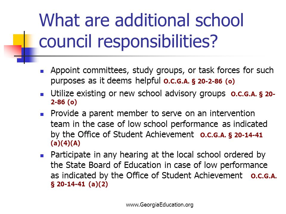 www.GeorgiaEducation.org What are additional school council responsibilities? Appoint committees, study groups, or task forces for such purposes as it