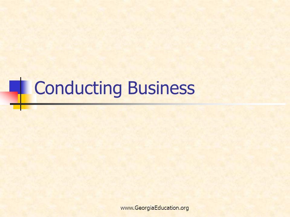 www.GeorgiaEducation.org Conducting Business
