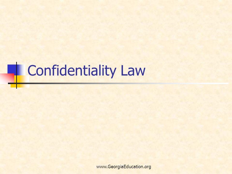 www.GeorgiaEducation.org Confidentiality Law