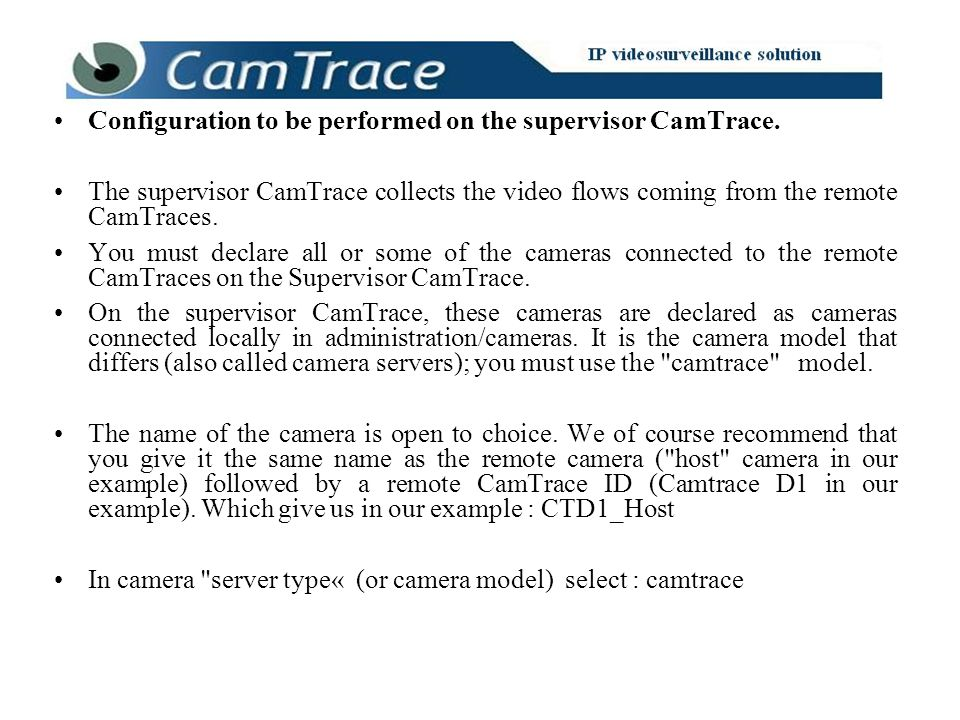 Configuration to be performed on the supervisor CamTrace.