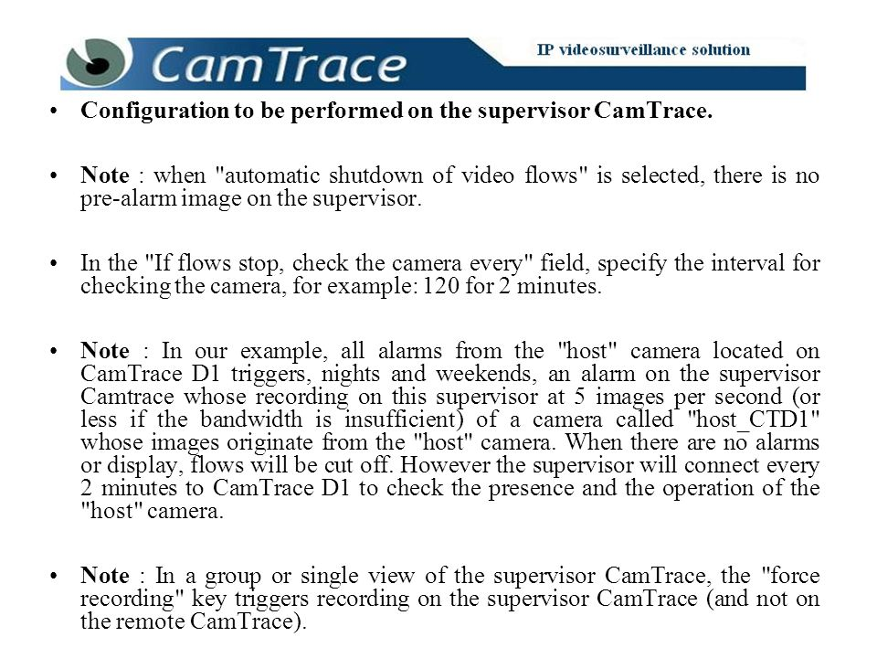 Configuration to be performed on the supervisor CamTrace. Note : when