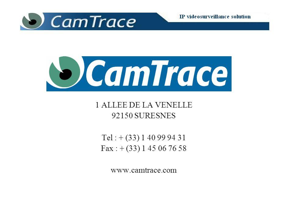 1 ALLEE DE LA VENELLE 92150 SURESNES Tel : + (33) 1 40 99 94 31 Fax : + (33) 1 45 06 76 58 www.camtrace.com
