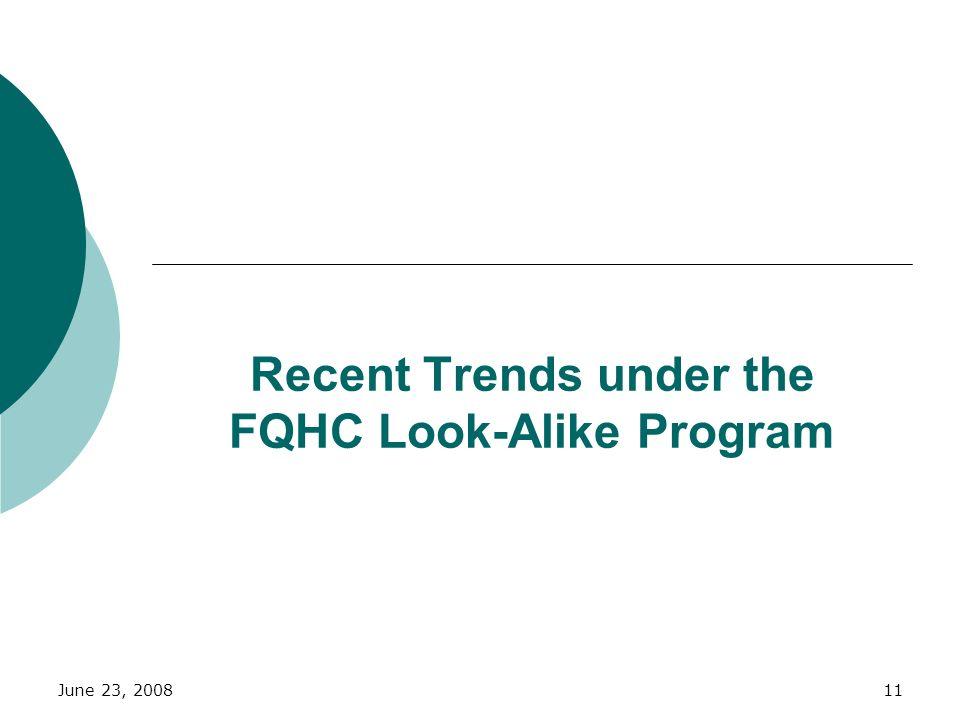 June 23, 200811 Recent Trends under the FQHC Look-Alike Program