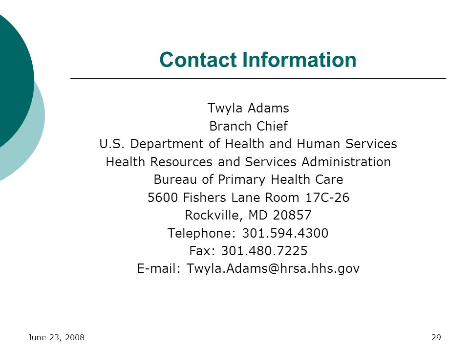 June 23, 200829 Twyla Adams Branch Chief U.S. Department of Health and Human Services Health Resources and Services Administration Bureau of Primary H