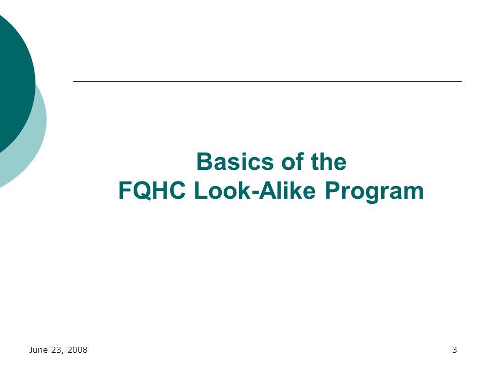 June 23, 20083 Basics of the FQHC Look-Alike Program