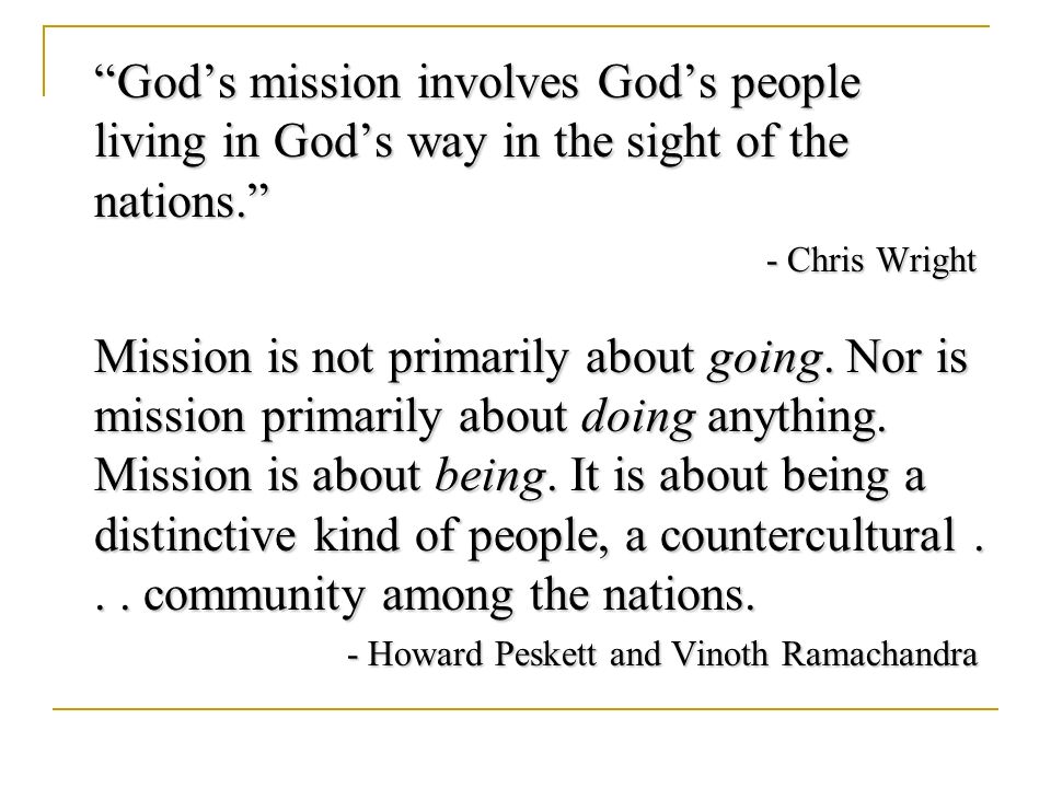 Gods mission involves Gods people living in Gods way in the sight of the nations.