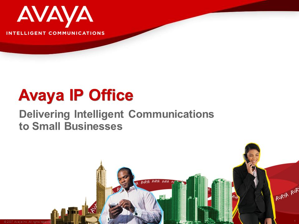 1 © 2007 Avaya Inc.All rights reserved.