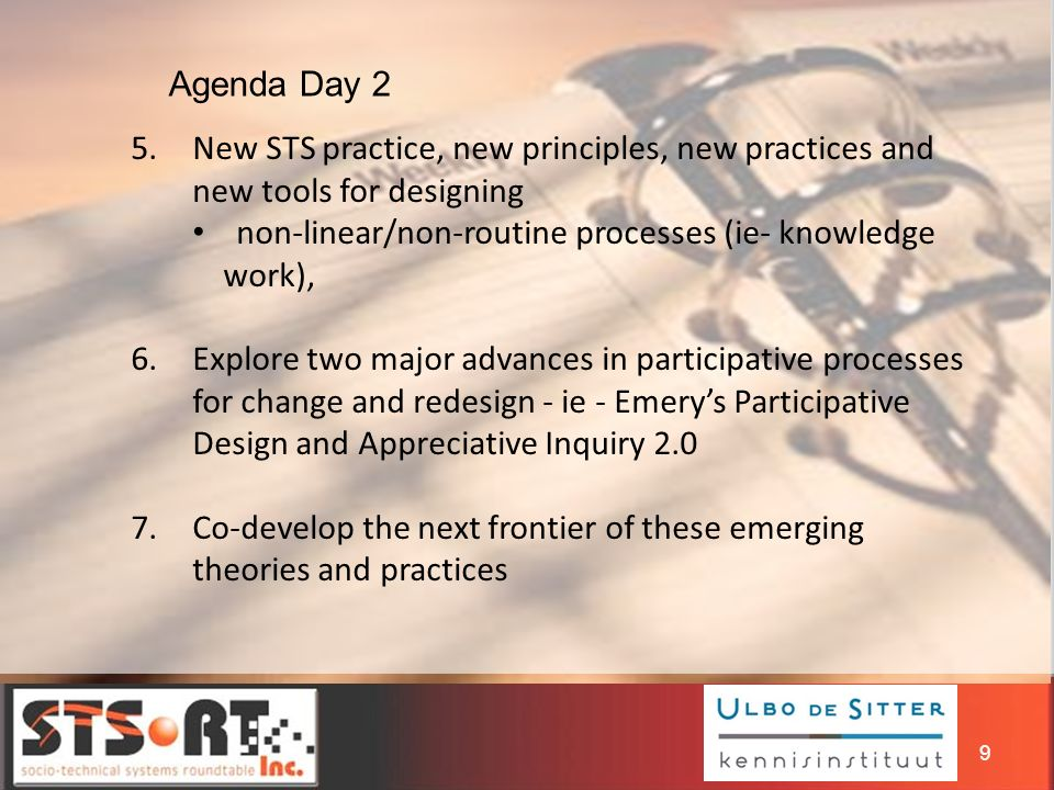 9 5.New STS practice, new principles, new practices and new tools for designing non-linear/non-routine processes (ie- knowledge work), 6.Explore two m