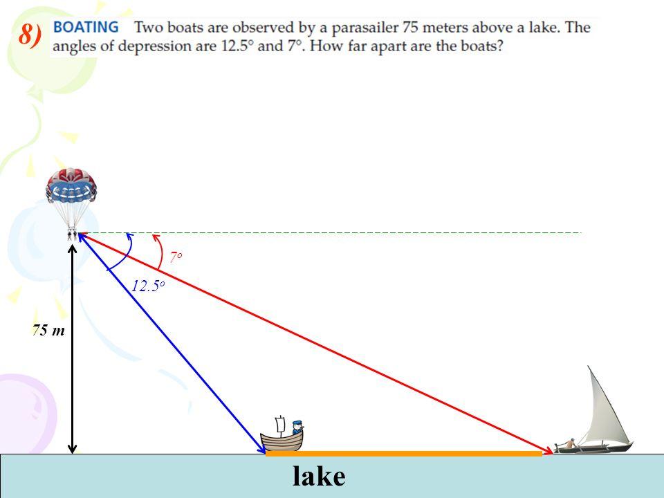 8) lake 75 m 7o7o 12.5 o