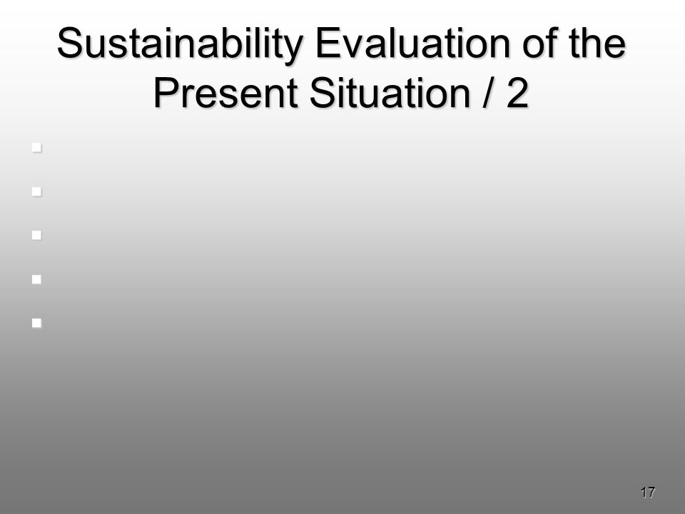 17 Sustainability Evaluation of the Present Situation / 2