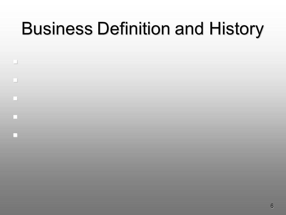 6 Business Definition and History