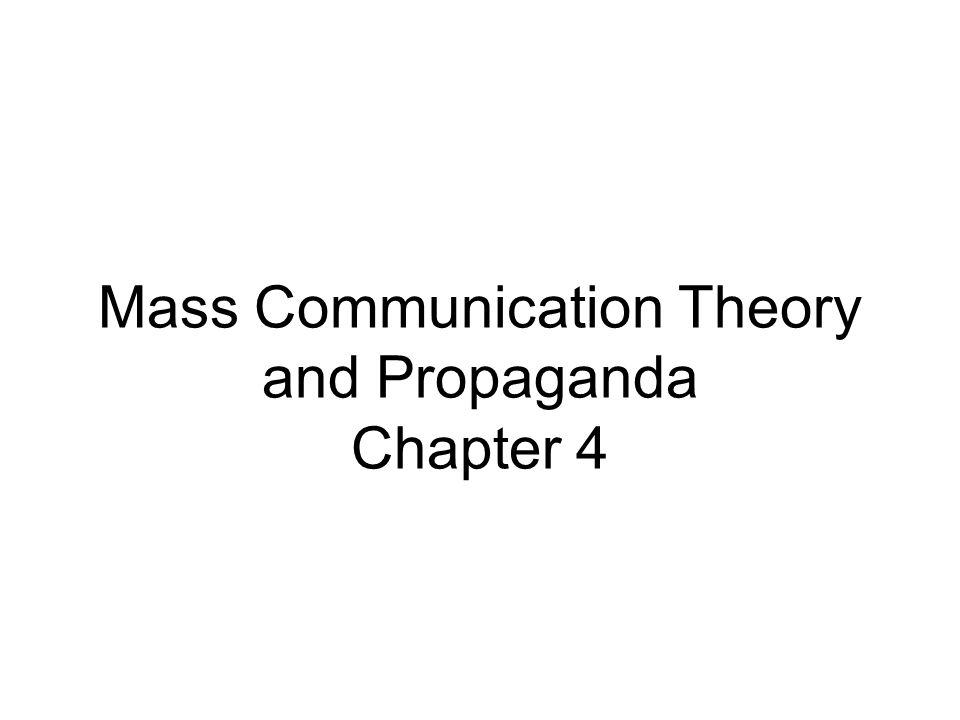 Mass Communication Theory and Propaganda Chapter 4