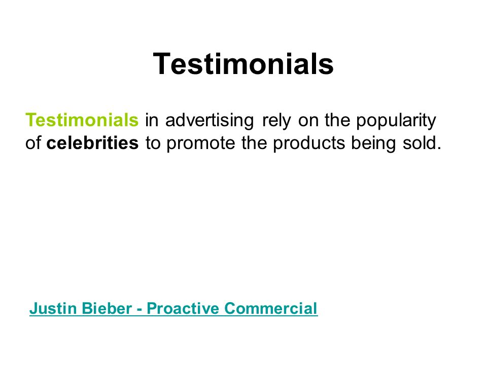 Testimonials Justin Bieber - Proactive Commercial Testimonials in advertising rely on the popularity of celebrities to promote the products being sold